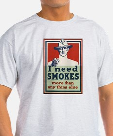 I Need Smokes T-Shirt