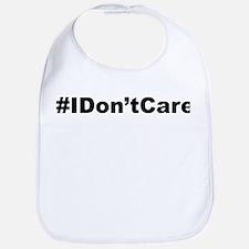 Funny Hashtag I dont Care Bib