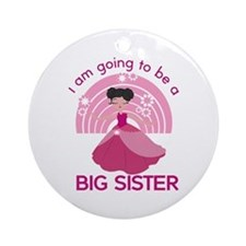 I Am Going To Be A Big Sister Ornament (Round)