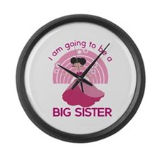 I Am Going To Be A Big Sister Large Wall Clock