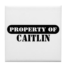 Property of Caitlin Tile Coaster