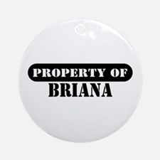 Property of Briana Ornament (Round)