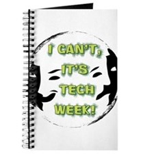 I cant, its tech week! Journal