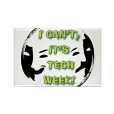 I cant, its tech week! Rectangle Magnet (100 pack)