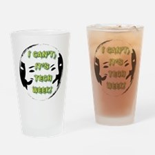 I cant, its tech week! Drinking Glass