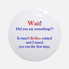 Say Something Rollins Ornament (Round)