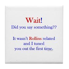 Say Something Rollins Tile Coaster