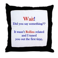 Say Something Rollins Throw Pillow