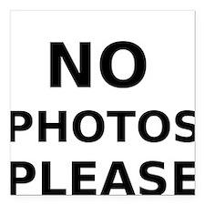 "No Photos Please Square Car Magnet 3"" x 3"""