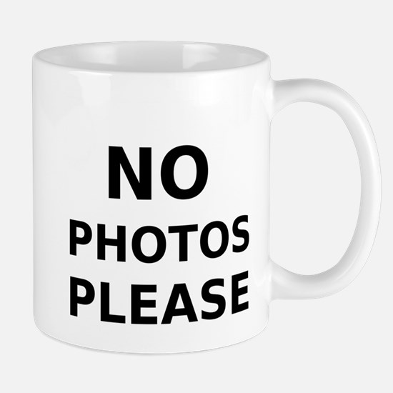 No Photos Please Mug