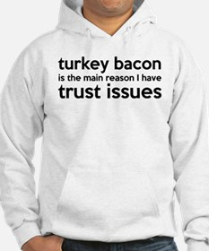 Turkey Bacon and Trust Issues Humor Hoodie