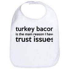 Turkey Bacon and Trust Issues Humor Bib