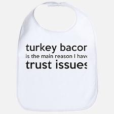 Turkey Bacon and Trust Issues Humor Bib