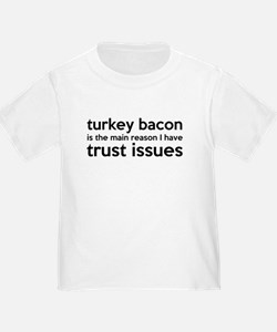 Turkey Bacon and Trust Issues Humor T