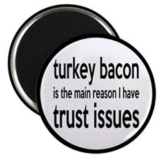 Turkey Bacon and Trust Issues Humor Magnet