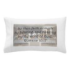 Romans 10:17 Pillow Case