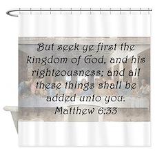 Matthew 6:33 Shower Curtain