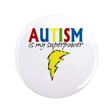 """Autism is my Superpower 3.5"""" Button (100 pack)"""