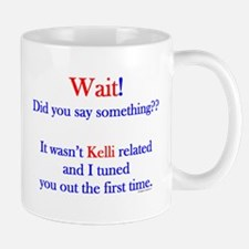 Say Something Kelli Mug