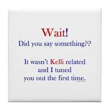 Say Something Kelli Tile Coaster