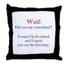 Say Something Kelli Throw Pillow