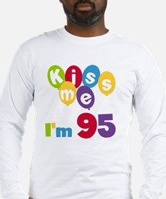 Kiss Me I'm 95 Long Sleeve T-Shirt