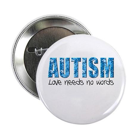"Autism Love Needs No Words 2.25"" Button"