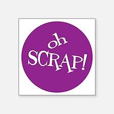 "Sew Sassy - Oh Scrap! Square Sticker 3"" x 3"""