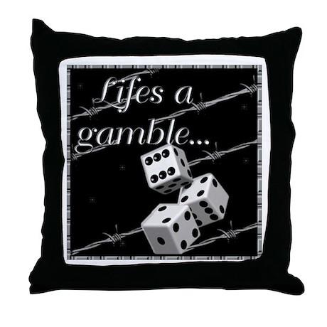 Life's a Gamble Throw Pillow