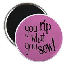 Sew Sassy - You Rip What You Sew Magnet