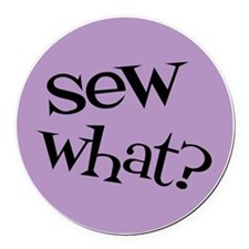 Sew Sassy - Sew What? Round Car Magnet