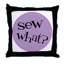 Sew Sassy - Sew What? Throw Pillow