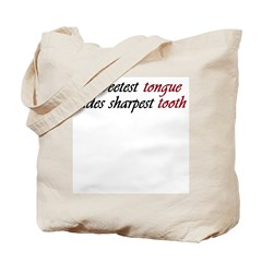 Sweetest Tongue... Tote Bag