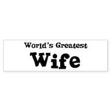 World's Greatest: Wife Bumper Bumper Sticker