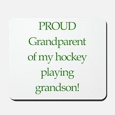 Proud of grandson Mousepad