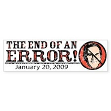 End of an Error 2009 Bumper Bumper Bumper Sticker