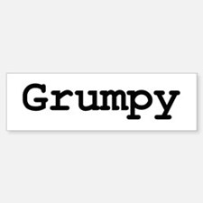 Grumpy Bumper Bumper Bumper Sticker