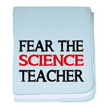 FEAR THE SCIENCE TEACHER 2 baby blanket