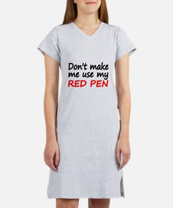 Dont make me use my RED PEN Women's Nightshirt