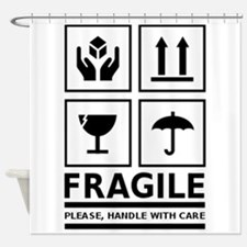Fragile Please Handle With Care Shower Curtain
