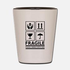 Fragile Please Handle With Care Shot Glass