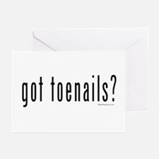 Got Toenails? Greeting Cards (Pk of 10)