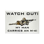 WATCH OUT MILITARY MAN M-4 Rectangle Magnet
