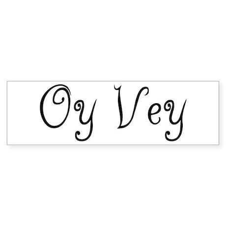 Oy Vey Bumper Sticker