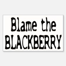 Blame the Blackberry Rectangle Decal