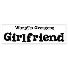 World's Greatest: Girlfriend Bumper Bumper Sticker