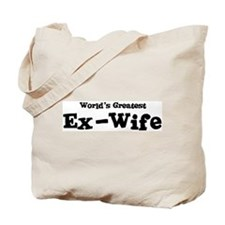 World's Greatest: Ex-Wife Tote Bag