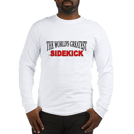 """The World's Greatest Sidekick"" Long Sleeve T-Shir"