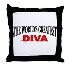 """The World's Greatest Diva"" Throw Pillow"