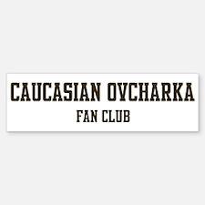 Caucasian Ovcharka Fan Club Bumper Bumper Bumper Sticker